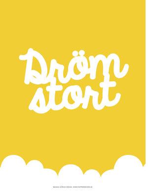 Dröm stort